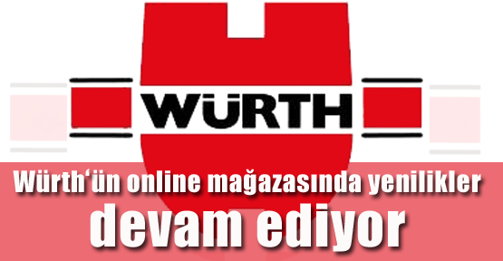 Würth'ün Online Mağazasında Yenilikler Devam Ediyor
