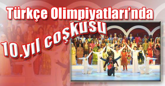 Türkçe Olimpiyatları'nda 10.yıl coşkusu