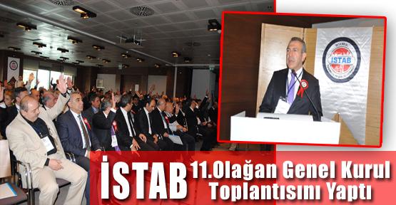 İSTAB 11.Olağan Genel Kurul Toplantısını Yaptı