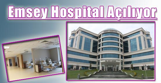 Emsey Hospital Açılıyor