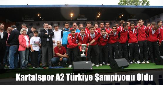 Kartalspor A2 Türkiye Şampiyonu Oldu