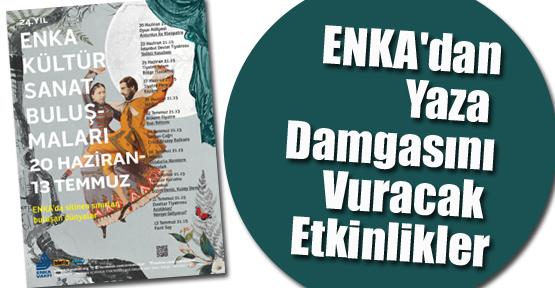 ENKA'dan Yaza Damgasını Vuracak Etkinlikler