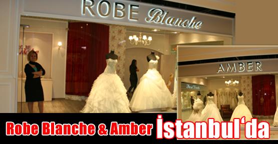 Robe Blanche & Amber İstanbul'da