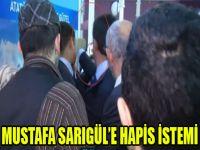 Mustafa Sarıgül'ün hapsi isteniyor