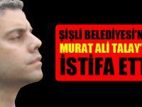 Murat Ali Talay'da istifa etti