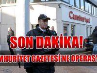 Cumhuriyet Gazetesi'ne operasyon...