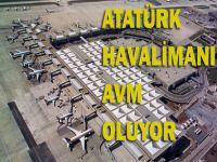 Atatürk Havalimanı da AVM oluyor