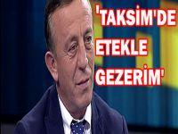 Ağaoğlu: Taksim'de etekle gezerim