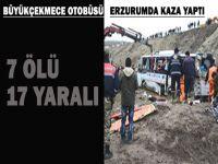 Büyükçekmece'nin otobüsü Erzurum'da kaza yaptı: 7 Ölü, 17 yaralı