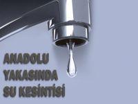 Anadolu yakasında su kesilecek