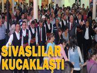 Sivaslılar Feshane'de kucaklaştı