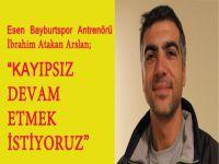 Esen Bayburtspor: Kayıpsız devam etmek istiyoruz