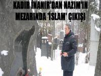 Kadir İnanır'dan Nazım'ın Mezarında 'İslam' Çıkışı