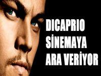 DiCaprio sinemaya ara veriyor