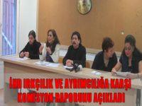 İHD ırkçılık ve ayrımcılığa karşı komisyon raporunu açıkladı