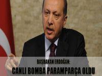 Başbakan Erdoğan: Canlı bomba paramparça oldu