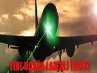 Yine uçağa lazerli taciz!