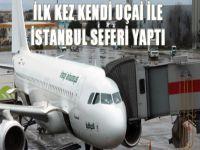 İlk kez kendi uçağı ile İstanbul seferi yaptı