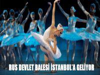 Rus Devlet Balesi İstanbul'a geliyor