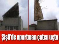 Şişli'de apartman çatısı uçtu