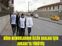Büro memurlarının özlük hakları için Ankara'ya yürüyüş