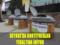 Beykoz'da konteynerlar yeraltina iniyor