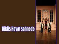 """""""Lüküs Hayat"""" Mayıs ayında Kağıthane Sadabad Sahnesi'nde"""