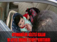 Otomobilde kilitli kalan 10 aylık bebeği itfaiye kurtardı