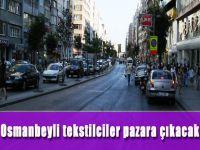 Osmanbeyli Tekstilciler Pazara Çıkacak