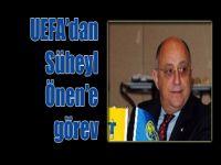 UEFA'dan Süheyl Önen'e Görev