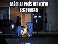 Bağcılar Polis Merkezi'ne Ses Bombalı Saldırı