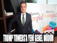 Trump Towers'a Yeni Genel Müdür