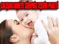 Çalışan anneye sürpriz teşvik paketi