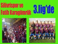 Silivrispor ve Fatih Karagümrük 3.lig'de
