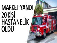 Market yandı, 20 kişi hastanelik oldu
