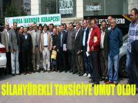 Mustafa Silahyürekli taksiciye umut oldu