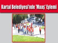 Kartal Belediyesi'nde 'Maaş' Eylemi