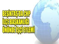 Beşiktaş'ta CHP İlçe Başkanlığı önünde işçi eylemi