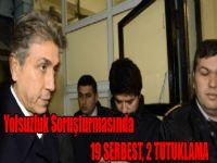 Yolsuzluk Soruşturmasında 19 Serbest, 2 Tutuklama