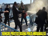 Barajlar Kongresi protestosuna polis müdahalesi
