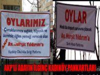 AKP'li adayın ilginç Kadıköy pankartları
