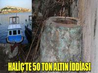 Haliç'te 50 ton altın çıkarıldı iddiası