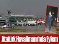 Atatürk Havalimanı'nda Eylem