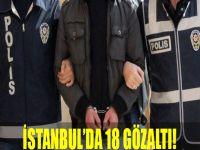 İstanbul'da 18 gözaltı