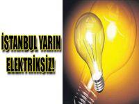İstanbul yarın elektriksiz!